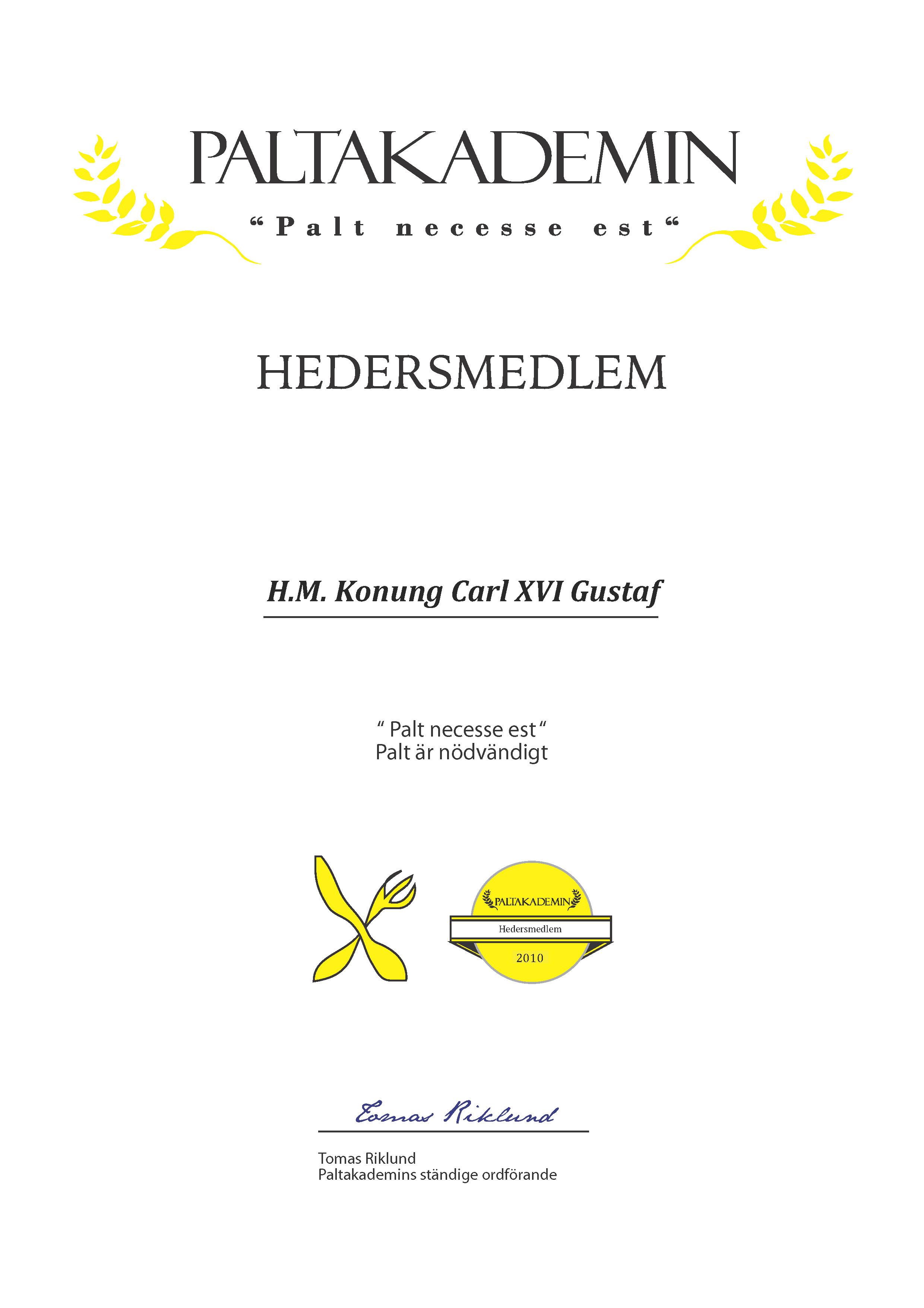 Hedersmedlem Konung Carl XVI Gustaf 2010